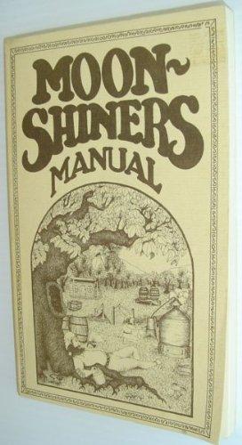 9780914400127: Moonshiners Manual