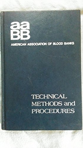 9780914404088: Technical methods and procedures of the American Association of Blood Banks