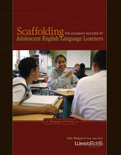 Scaffolding the Academic Success of Adolescent English: Ai­da Walqui; Leo
