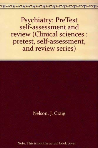 9780914410379: Psychiatry: PreTest self-assessment and review (Clinical sciences : pretest, self-assessment, and review series)