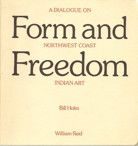 9780914412090: Form and freedom: A dialogue on Northwest coast Indian art