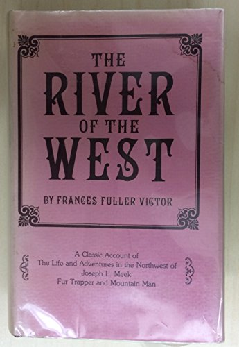 9780914418023: River of the West: The Adventures of Joe Meek