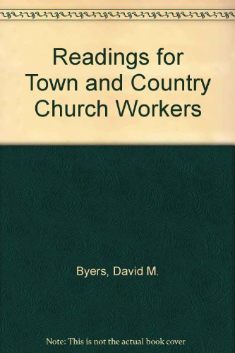 Readings for Town and Country Church Workers: David M. Byers;