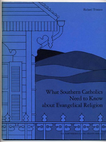 9780914422143: What Southern Catholics Need to Know About Evangelical Religion
