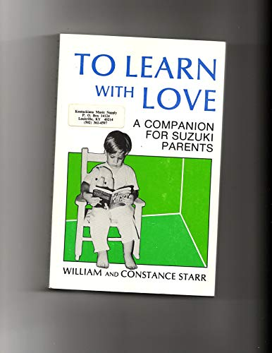 9780914425007: Title: To Learn with Love A Companion for Suzuki Parents