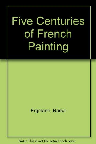 9780914427131: Five Centuries of French Painting