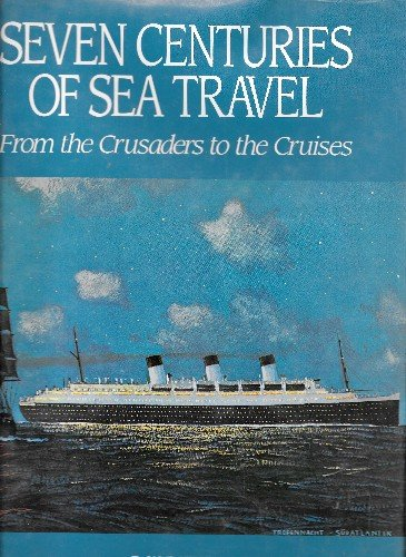 9780914427377: Seven Centuries of Sea Travel: From the Crusaders to the Cruises