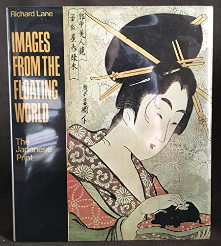 Images from the Floating World, the Japanese: Richard Lane