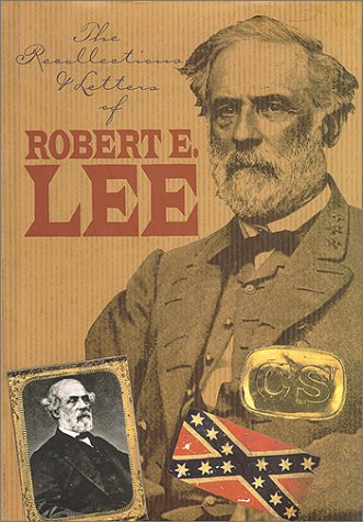 The Recollections and Letters of General Robert: Lee, Robert E.