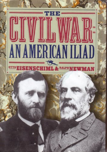 9780914427681: The Civil War: The American Iliad As Told by Those Who Lived It (The American Civil War)