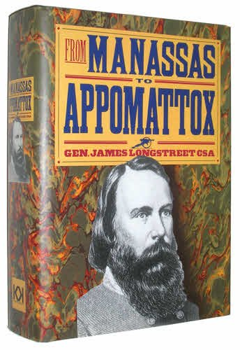 From Manassas to Appomattox (The American Civil: Longstreet CSA, General