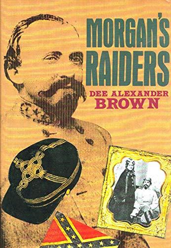 Morgan's Raiders: Brown, Dee Alexander