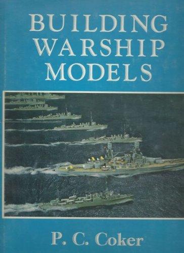 9780914432012: Building Warship Models: A Comprehensive Guide to Building Fine Models of Modern Warships