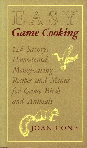 Easy Game Cooking : One Hundred Twenty-Four: Joan Cone