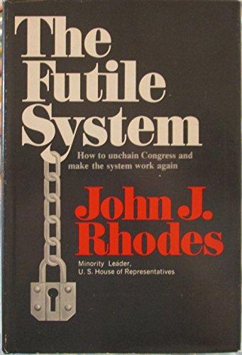 THE FUTILE SYSTEM: Rhodes, John J.