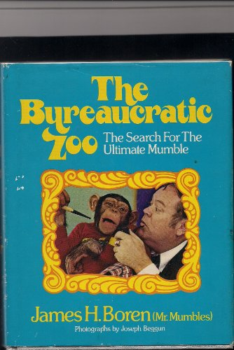 9780914440147: Bureaucratic Zoo: The Search for the Ultimate Mumble