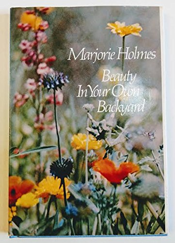 Beauty in Your Own Backyard: Holmes, Marjorie