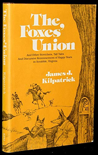 FOXES' UNION, THE: Kilpatrick, James J.