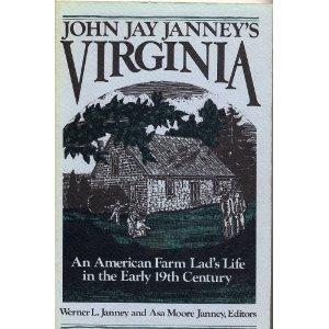 John Jay Janney's Virginia, An Early American: Janney Werner L