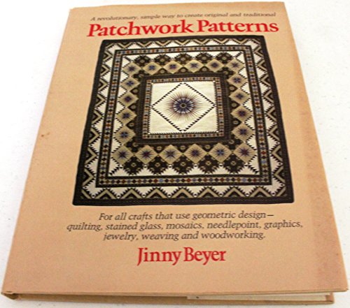9780914440260: Title: Patchwork patterns For all crafts that use geometr