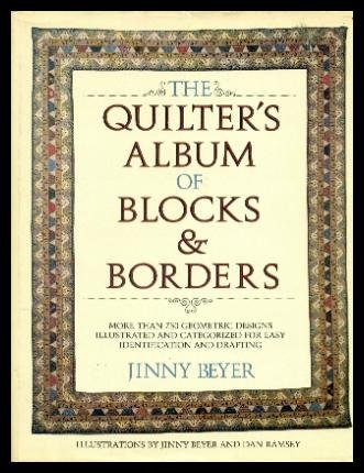 9780914440321: The Quilter's Album of Blocks and Borders: More than 750 Geometric Designs Illustrated and Categorized for Easy Identification and Drafting