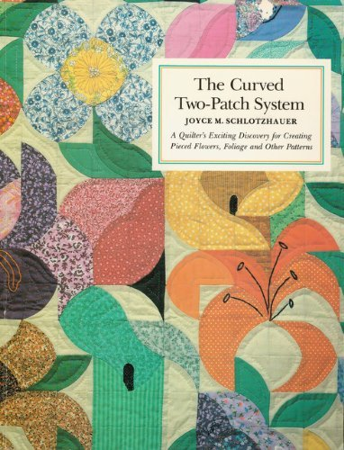 The Curved Two-Patch System : A Quilter's: Joyce M. Schlotzhauer