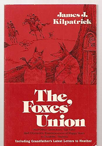 9780914440635: The Foxes' Union and Other Stretchers, Tall Tales, and Discursive Reminiscences of Happy Years in Scrabble, Virginia