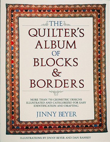 9780914440925: The Quilter's Album of Blocks and Borders : More than 750 Geometric Designs Illustrated and Categorized for Easy Identification and Drafting