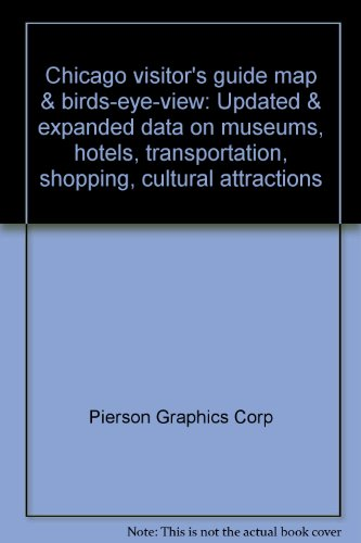 9780914449034: Chicago visitor's guide map & birds-eye-view: Updated & expanded data on museums, hotels, transportation, shopping, cultural attractions