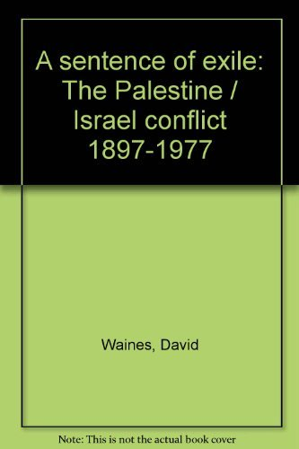 9780914456148: A sentence of exile: The Palestine/Israel conflict, 1897-1977