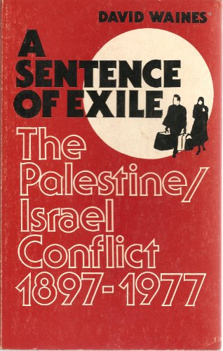 9780914456155: A sentence of exile: The Palestine/Israel conflict, 1897-1977