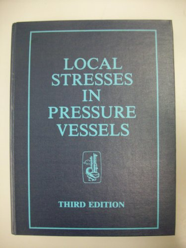 9780914458081: Local Stresses in Pressure Vessels, 3rd Edition
