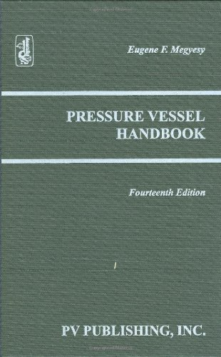 Pressure Vessel Handbook, 14th Edition: Eugene Megyesy