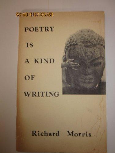 POETRY IS A KIND OF WRITING.: MORRIS, Richard.
