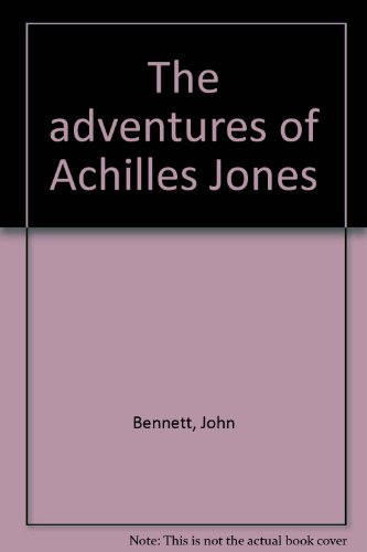 The adventures of Achilles Jones: John Bennett