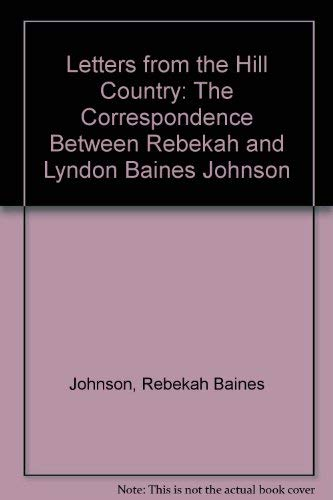 Letters from the Hill Country: The Correspondence: Johnson, Rebekah Baines,