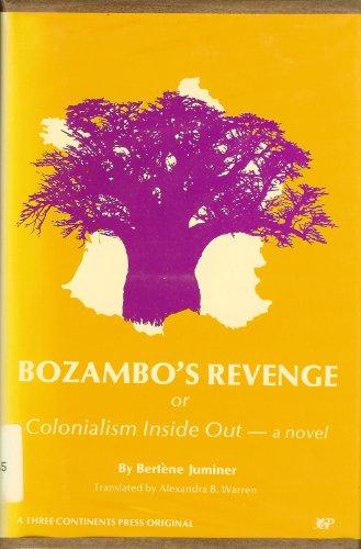 Bozambo's revenge: Or, Colonialism inside out : a novel (0914478095) by Bertène Juminer