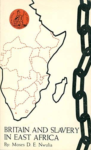 9780914478126: Britain and Slavery in East Africa