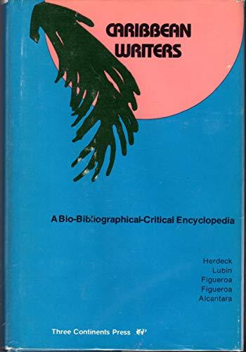 Caribbean writers: A bio-bibliographical-critical encyclopedia: Donald E. Herdeck