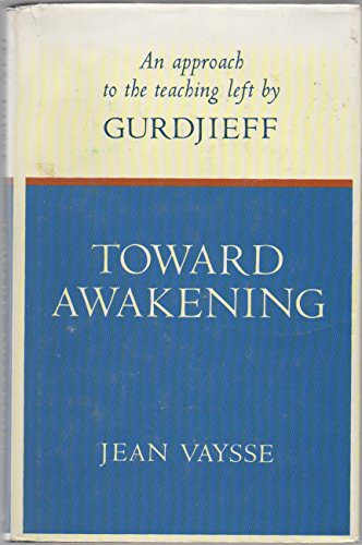 9780914480044: Toward awakening: An approach to the teaching left by Gurdjieff