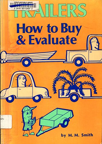 Trailers: How to Buy and Evaluate: Smith, M. M.