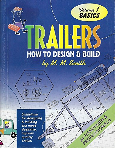Trailers : How to Design and Build: Smith, M. M.