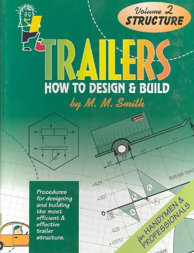 Trailers : How to Design and Build.: Smith, M. M.