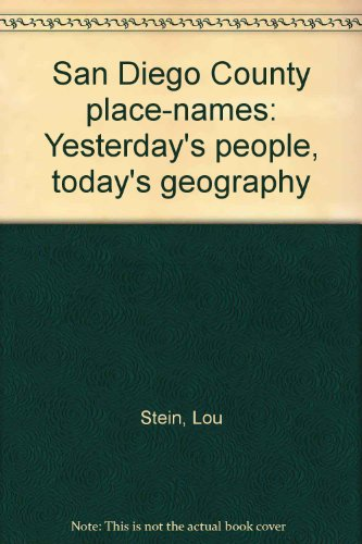 San Diego County place-names: Yesterday's people, today's geography: Stein, Lou