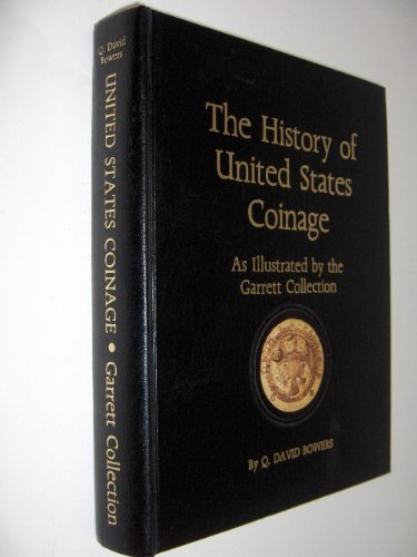 9780914490418: The History of United States Coinage: As Illustrated by the Garrett Collection
