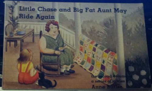 Little Chase and Big Fat Aunt May Ride Again: The Second Volume of a Series of Stories: Anne Butler