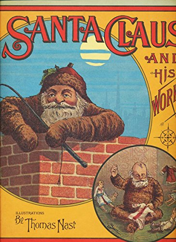 Santa Claus and His Works (0914510037) by George P. Webster; Thomas Nast
