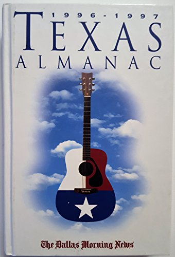 1996-97 Texas Almanac and State Industrial Guide (Cloth): Dallas Morning News, Staff Dallas Morning...