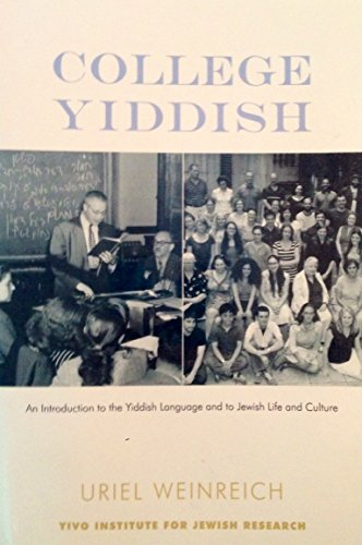 9780914512264: College Yiddish : An Introduction to the Yiddish Language and to Jewish Life and Culture