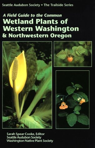 9780914516118: A Field Guide to the Common Wetland Plants of Western Washington & Northwestern Oregon
